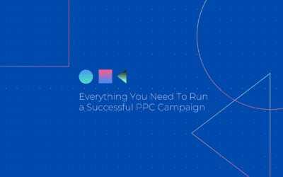 Everything you need to run a successful PPC campaign